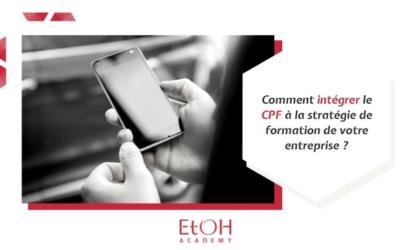 Comment intégrer le CPF à la stratégie de formation de votre entreprise ?